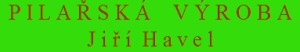 logo firmy PILAØSKÁ VÝROBA JIØÍ HAVEL