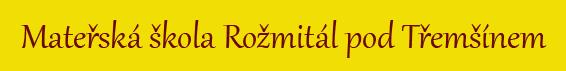 logo firmy 2.MŠ Rožmitál pod Tøemšínem